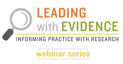Leading With Evidence Webinar Series