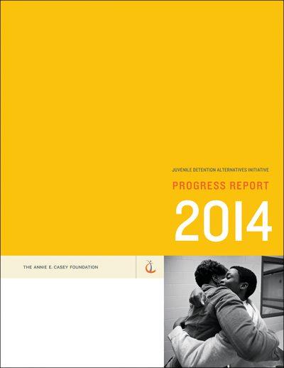 Aecf 2014 JDAI Progress Report Cover 2014