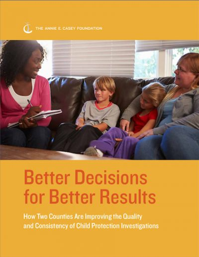 Better Decisions for Better Results from the Annie E. Casey Foundation