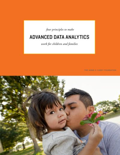 Four Principles to Make Advanced Data Analytics Work for Children and Families
