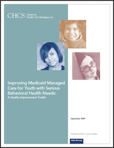 CHCS Impriving Medicaid Managed Carefor Youth 2009 cover