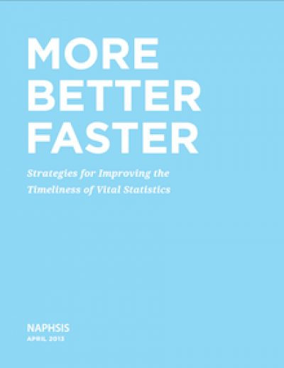 NAPHSIS More Better Faster Strategiesfor Improvingthe Timeliness Cover 2013