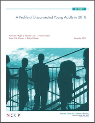 NCCP A Profileof Disconnected Young Adults 2010 cover