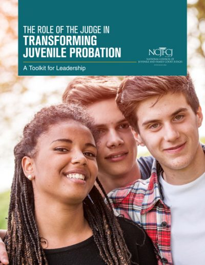 Three young people, two young men and one young woman, standing near one another, smiling. Above them is the headline for the publication, which reads: The Role of the Judge in Transforming Juvenile Probation.