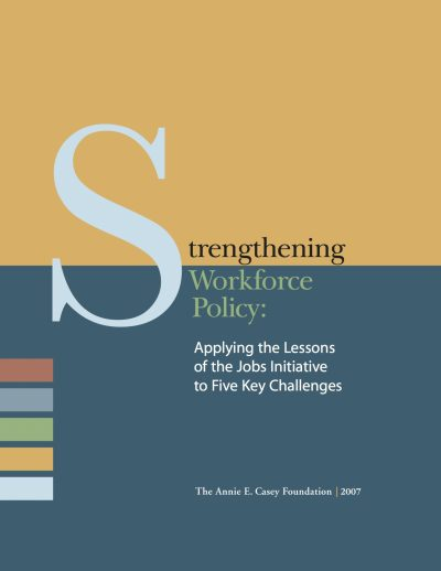 Aecf Strengthening Workforce Policy Applying Lessons Jobs Initiative Five Key Challenges cover