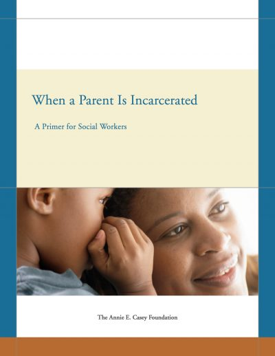 Aecf When A Parent Is Incarcerated Primer 2011 Cover1